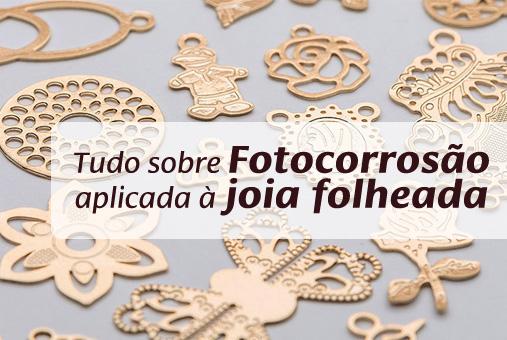 TUDO SOBRE FOTOCORROSAO APLICADA A JOIA FOLHEADA